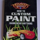 Monster Garage How To Custom Paint Damn Near Anything Book Pinstriping Flames Graphics