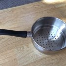 Pan Pot Steamer Long Black Handle Stainless Steel 6 7/8 bottom Holes Vintage EUC