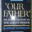 Our Father An Introduction To The Lord's Prayer Ernst Lohmeyer Book Hc DJ 1965