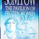 Pavilion Of Frozen Women by Sucharitkul P. Somtow