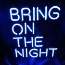 "Handmade 'Bring on the night' illuminated sign Art Garage Neon Light Sign 12""x9"" [High Quality]"