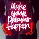 "New 'Make your dreams happen' Home Wall Lamp Art Gift Neon Light Sign 11""x7"""