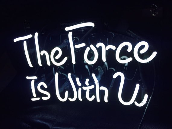 """New 'The force is with you' Art Sign Banner Neon Light Sign 11""""x8"""" [High Quality]"""