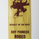 Roy Pioneer Rodeo Sports Matchbook Cover Roy, Washington 20 Strike Matchcover