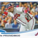 Juan Francisco 2013 Topps #357 Atlanta Braves Baseball Card