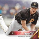 Jared Hughes 2016 Topps #665 Pittsburgh Pirates Baseball Card