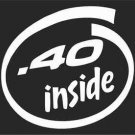 2 Pack of Custom .40  Inside Vinyl Decals Stickers