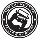 Got The Nuts to Follow My Ruts Jeep Vinyl Decals / Stickers 2(TWO) Pack