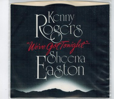 Kenny Rogers & Sheena Easton - We've Got Tonite 45 RPM Record + PICTURE SLEEVE