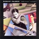 Addictions Volume 1 by Robert Palmer CD 1989
