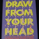 DRAW FROM YOUR HEAD A Step-by-Step System... Doug Jamieson 1991 HC/DJ Anatomy
