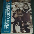 The American Heritage Book of Fish Cookery by Alice W. Houston 1980 Hardcover
