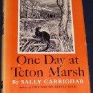 ONE DAY AT TETON MARSH Sally Carrighar 1954 second printing HC/DC