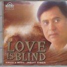 love is blind /jagjit singh venus cd /india made