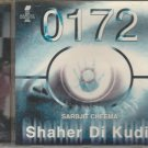0172 Shaher Di Kudi - sarabjit Cheema [Cd] Uk Made Cd