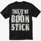 THIS IS MY BOOMSTICK BOOM STICK EVIL DEAD BRUCE CAMPBELL SHOTGUN Black T-Shirt Screen Printing