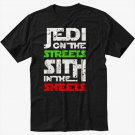 Jedi Black T-Shirt In The Streets Sith In The Sheets Movie Funny