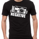 Don't Be Negative Photography Men Black Tshirt