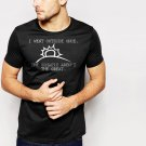 New Hot I WENT OUTSIDE ONCE GRAPHICS NOVELTY Black T-Shirt for Men