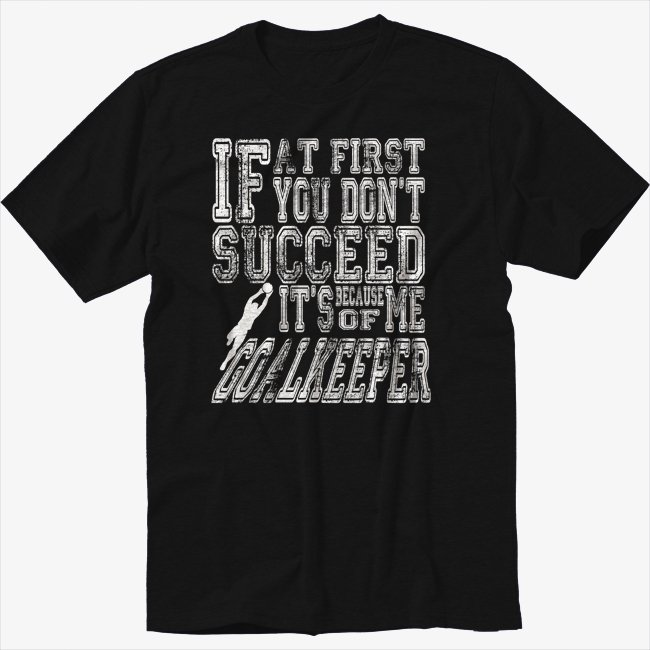 Soccer Goal Keeper Funny Goalie Saying Black T-Shirt