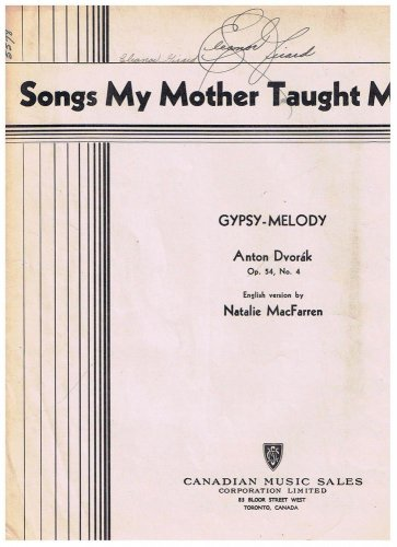 Songs My Mother Taught Me Sheet Music Gypsy Melody Gvorak MacFarren