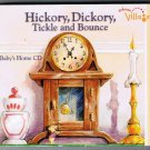 Village Hickory Dickory Tickle and Bounce Audio Music Baby's Own CD