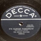 The Dream Weavers It's Almost Tomorrow 78 rpm You've Got Me Wondering Decca