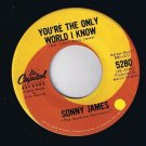 Sonny James You're The Only World I Know 45 rpm Tying The Pieces Together VG+