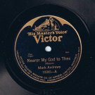 Mark Andrews Nearer My God To Thee 78 rpm Abide With Me