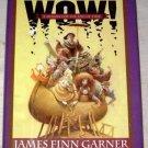 Apocalypse WOW! by James Finn Garner (1997)