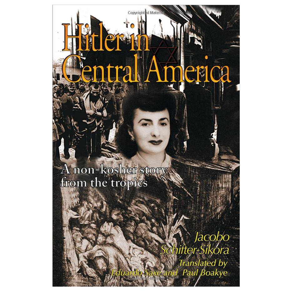 Hitler in Central America: (Ebook) A Non-kosher Story from the Tropics