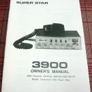 Superstar 3900 AM/FM/SSB CB Radio Owners Manual