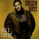 All I Can Be by Collin Raye (CD, Aug-1991, Epic (USA))