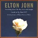 Something About the Way You Look Tonight/Candle in the Wind 1997 [Single] by...