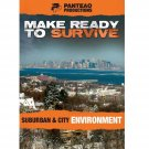 Make Ready to Survive: Suburban and City Environment