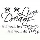 Dream As If You Will Live Forever PVC Wall Sticker Wallpaper ZY8133