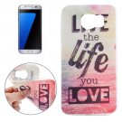 For Galaxy S7 Edge Ultrathin The life you love Pattern Soft TPU Protective Cover Case