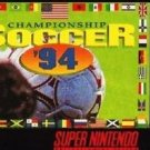 Championship Soccer '94 SNES Great Condition Fast Shipping