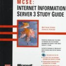 M C S E: Internet Information Server 3 Study Guide