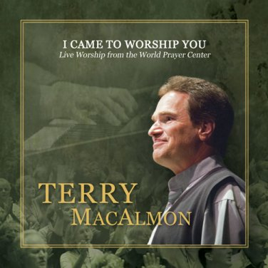 Terry MacAlmon - I Came To Worship You - Live Worship (music cd)