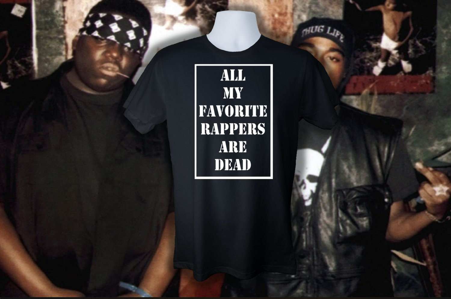 ALL MY FAVORITE RAPPERS ARE DEAD T SHIRT LARGE