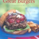 Great Burgers : 50 Mouthwatering Recipes by Bob Sloan (2004, Hardcover)