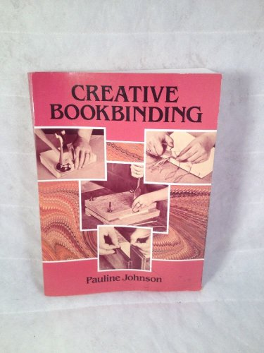 Creative Bookbinding by Pauline Johnson (1990, Paperback)