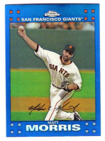 MATT MORRIS 2007 Topps Chrome BLUE REFRACTOR Insert Card # 160 San Francisco Giants FREE SHIPPING