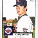 KEVIN SLOWEY 2007 Topps 52 Rookie Edition ROOKIE Card #140 Minnesota Twins SASE RC 140