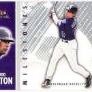TODD HELTON 2003 Fleer Tradition Milestones INSERT Card #13MS Colorado Rockies FREE SHIPPING