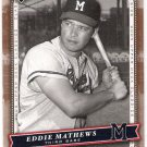 EDDIE MATHEWS 2005 Upper Deck Classics Card #31 ATLANTA BRAVES Baseball FREE SHIPPING 31