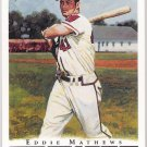 EDDIE MATHEWS 2003 Topps Gallery Card #45 ATLANTA BRAVES Milwaukee FREE SHIPPING 45