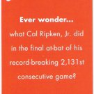 CAL RIPKEN JR 2012 Topps Archives Ever Wonder INSERT Card No # BALTIMORE ORIOLES FREE SHIPPING