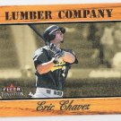 ERIC CHAVEZ 2003 Fleer Tradition Lumber Company INSERT Card #13LC OAKLAND A'S Baseball FREE SHIPPING